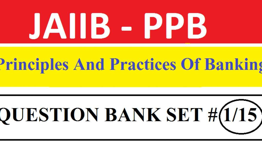 JAIIB Principles And Practices Of Banking Question Bank Set 1/15