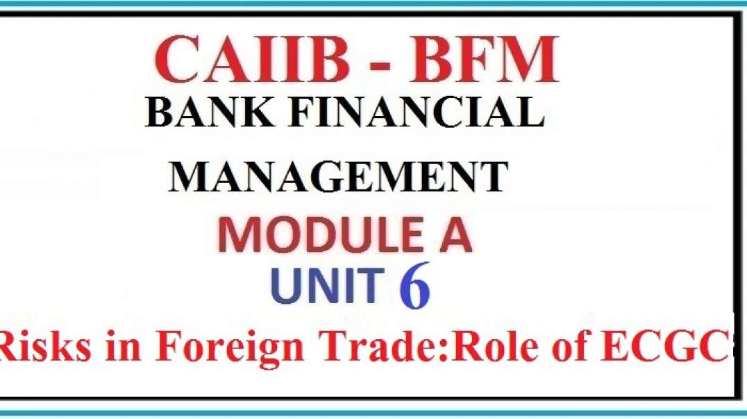 CAIIB BFM Bank Financial Management Unit 6 Risks in Foreign Trade Role of ECGC