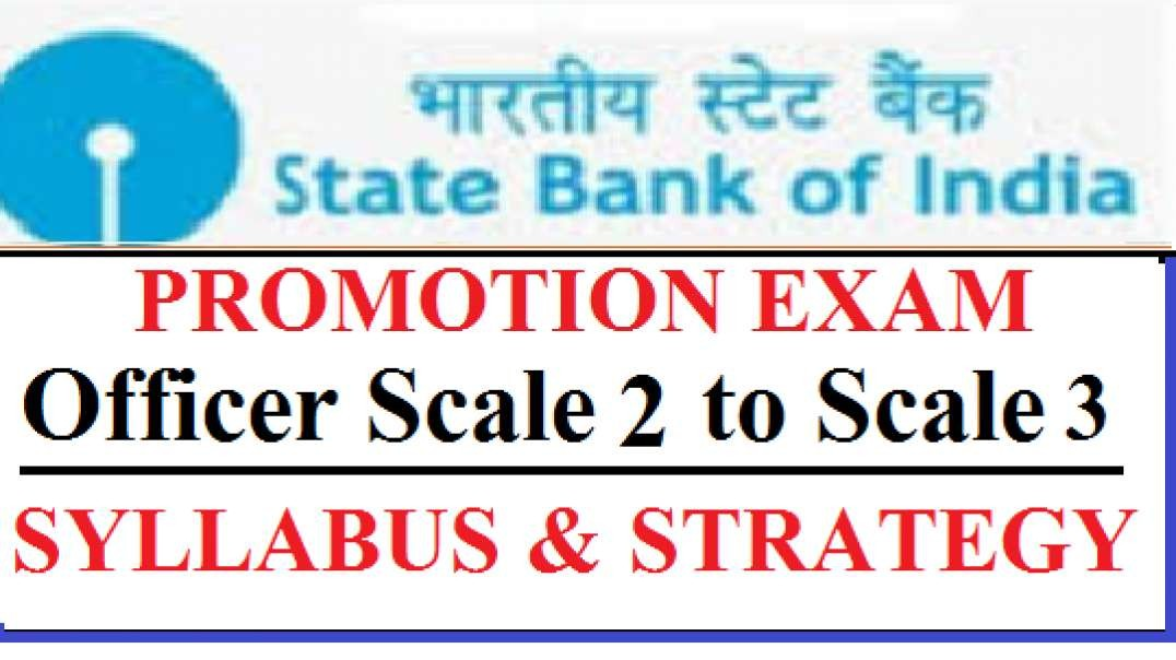 SBI Promotion Exam Scale 2 To Scale 3 Syllabus Scale II to Scale III Promotion Exam Preparation