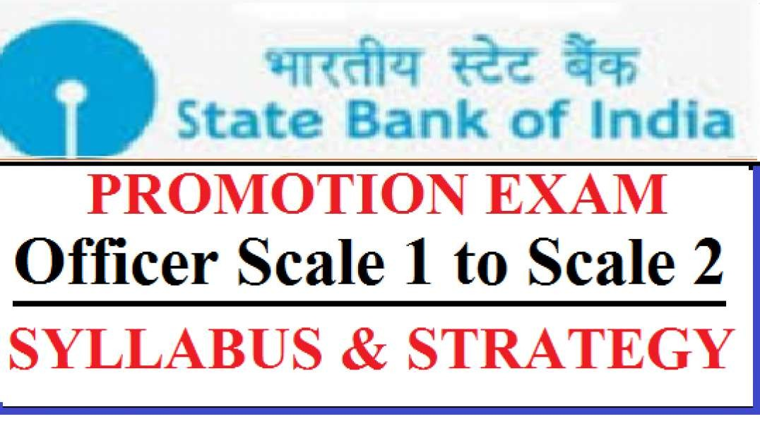 SBI Promotion Exam Scale 1 To Scale 2 Syllabus Scale I to Scale II Promotion Exam Preparation