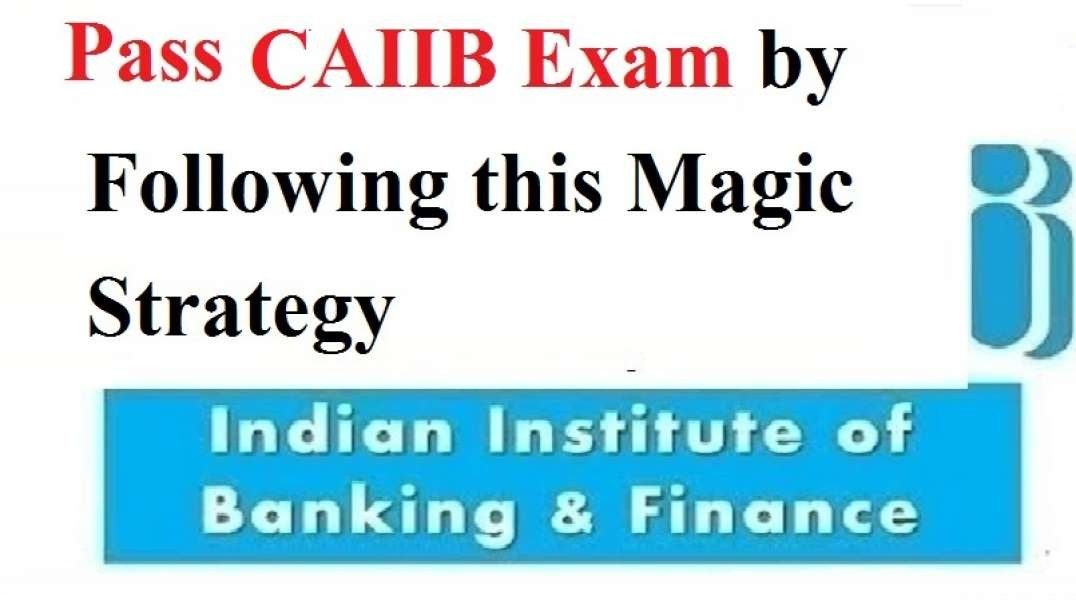 Pass CAIIB Exam by Following this Magic Strategy