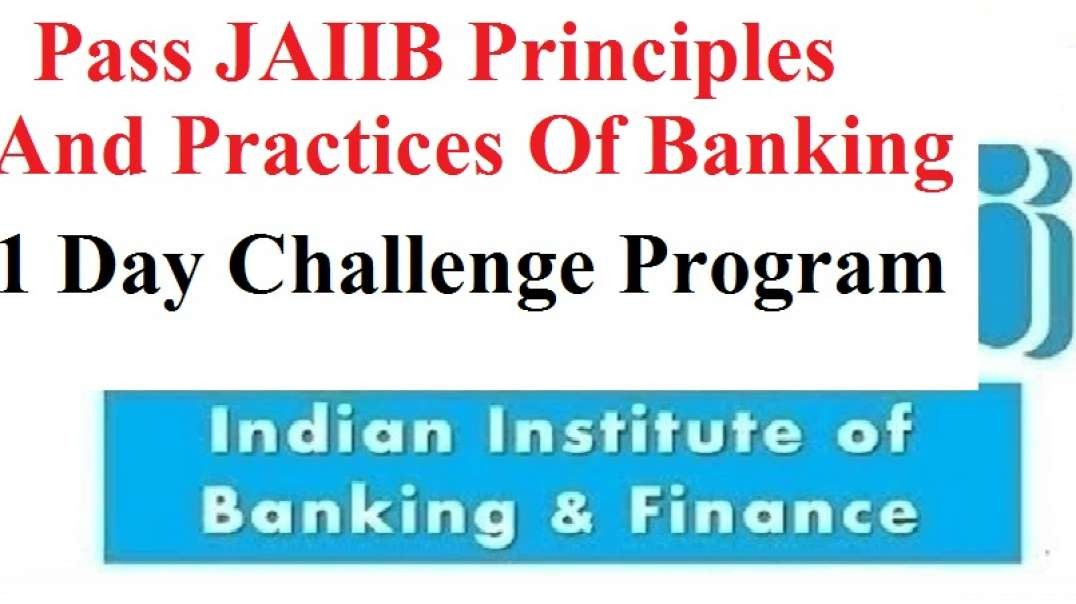 Pass JAIIB Principles And Practices Of Banking in 1 Day Challenge Program