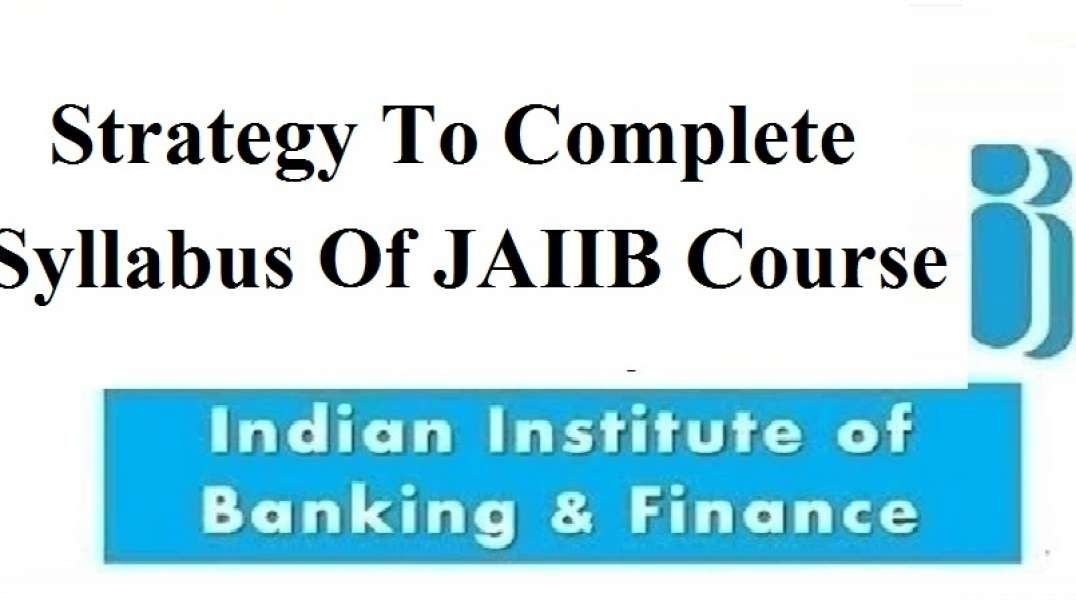 Strategy To Complete JAIIB Course