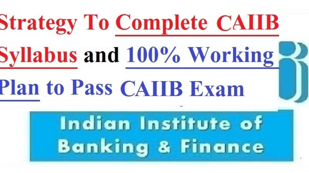 Strategy To Complete CAIIB Syllabus and 100% working Way to Pass CAIIB Exam