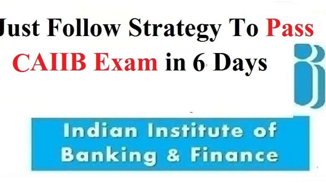 Strategy To Pass CAIIB Exam in 6 Days Just Follow it