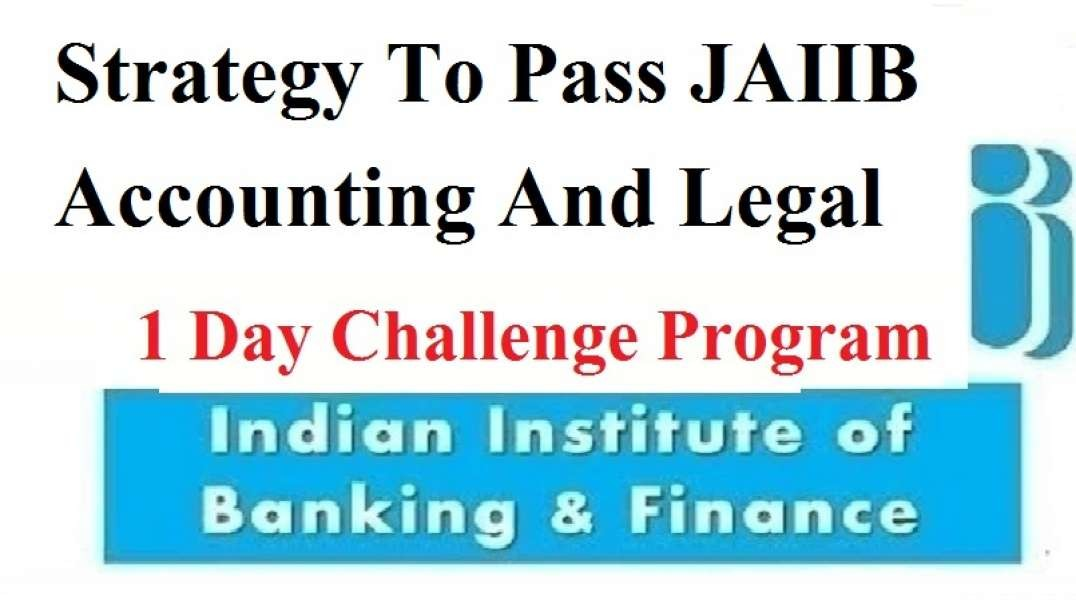 Strategy To Pass JAIIB Accounting And Legal through 1 Day Challenge Program