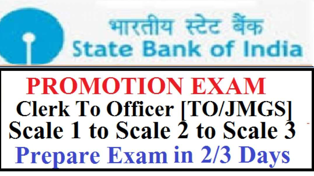 SBI Promotion Exam Clerk To Officer TO JMGS 1  Scale 1 to Scale 2 to Scale 3 Prepare in 2 3 days